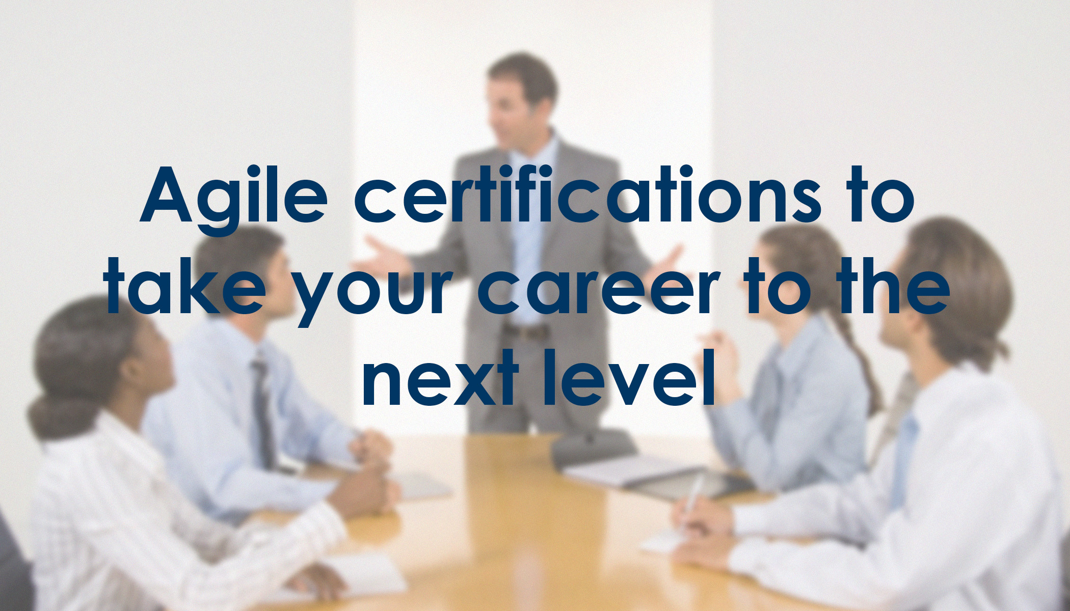 Agile Certifications To Take Your Career To The Next Level